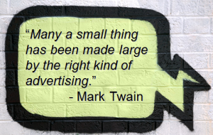 Small things can be made large by the right kind of marketing